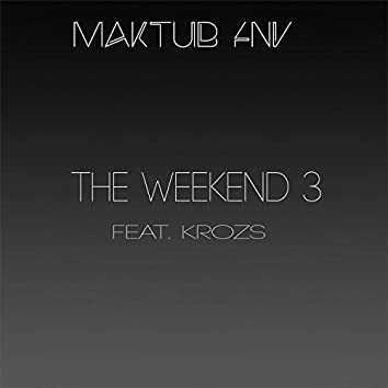 The weekend 3 (feat. Krozs)
