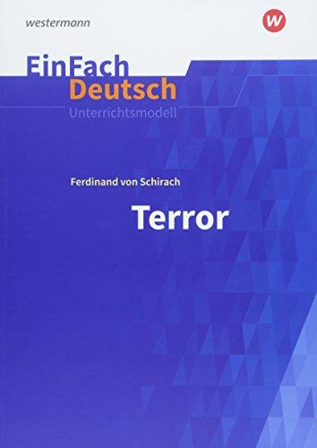 EinFach Deutsch Unterrichtsmodelle: Ferdinand von Schirach: Terror: Gymnasiale Oberstufe