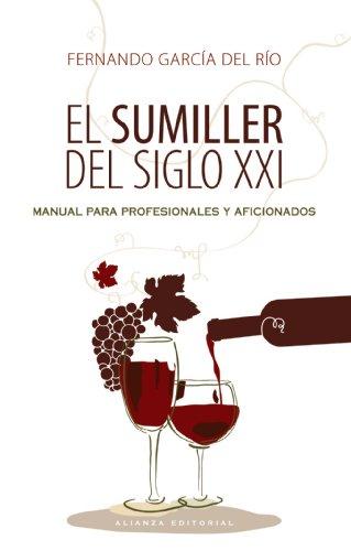 El sumiller del siglo XXI: Manual para profesionales y aficionados (Libros Singulares (alianza)