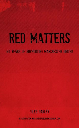 Red Matters - 50 Years Of Supporting Manchester United