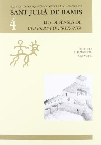Excavacions Arqueològiques A La Muntanya De Sant Julià De Ramis: Excavacions arqueològiques a la muntanya de Sant Julià de Ramis, 4 (Publicacions del ... i Prehistoria de la Universitat de Girona)