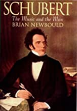 Schubert: The Music and the Man