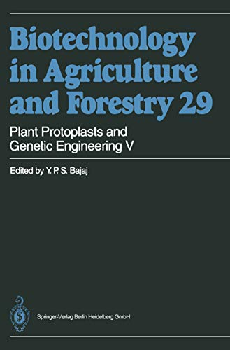 Plant Protoplasts and Genetic Engineering V (Biotechnology in Agriculture and Forestry Book 29) (English Edition)
