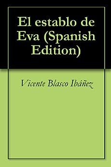 El establo de Eva eBook: Blasco Ibáñez, Vicente: Amazon.es