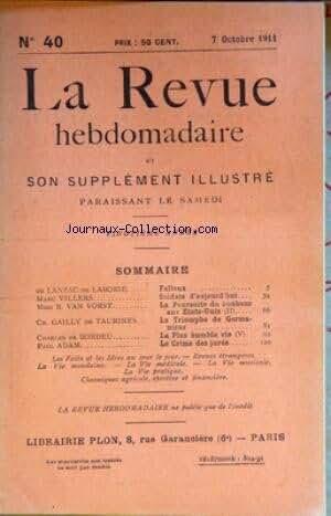 REVUE HEBDOMADAIRE (LA) [No 40] du 07/10/1911 - ARTICLES DE VILLERS - DE LANZAC DE LABORIE - VAN VORST - GAILLY DE TAURINES - DE BORDEU ET ADAM
