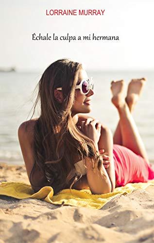 Échale la culpa a mi hermana  - Love Ibiza 02, Lorraine Murray (Rom) 418P4cihpML