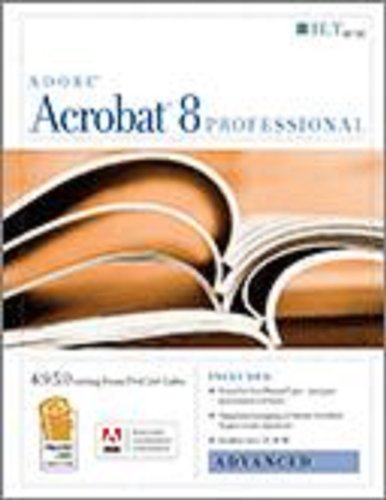 Acrobat 8 Professional: Advanced, Ace Edition + Certblaster, Student Manual with Data (ILT)