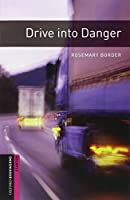 Drive into Danger (Oxford Bookworms Library)