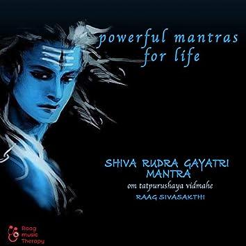 Powerful Mantras for Life - Shiva Rudra Gayatri Mantra