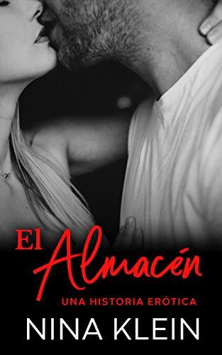 El Almacén: Una historia erótica