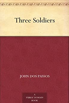 Three Soldiers by [John Dos Passos]