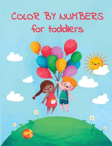 COLOR BY NUMBERS for toddlers: Color by numbers for kids - Color by numbers coloring book - coloring book for kids ages 2-4 - Large Size