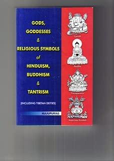 Gods, Goddesses & Religious Symbols of Hinduism, Buddhism & Tantrism [Including Tibetan Deities] [Mo