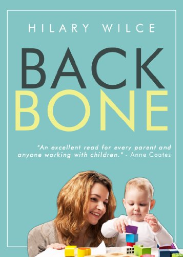 Backbone: How To Build The Character Your Child Needs To Succeed