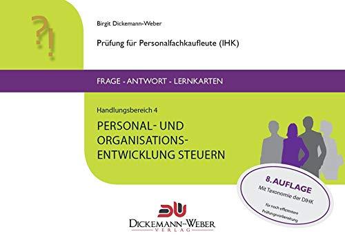 Personalfachkaufleute - Frage-Antwort-Karten Handlungsbereich 4: Personal- und Organisationsentwicklung steuern: Prüfung für Geprüfte Personalfachkauffrau (IHK) / Geprüfter Personalfachkaufmann (IHK)
