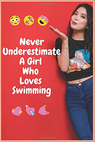 Never Underestimate A Girl Who Loves swimming Notebook: Lined Notebook / Journal Gift, 120 Pages, 6x9: 120 Pages, 6x9