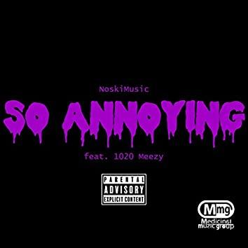 So Annoying (feat. 1020 Meezy)