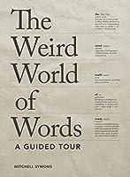 Weird World of Words: A Guided Tour