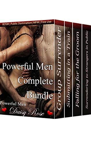 Powerful Men Complete Bundle: BDSM   Public Domination   MFM   Free Use (English Edition)