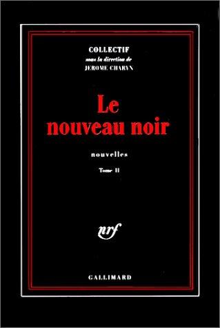 Le nouveau noir (Tome 2): Tome 2, Nouvelles (Noire)