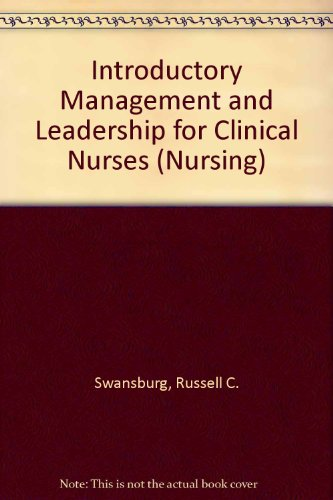 Introductory Management and Leadership for Clinical Nurses: A Text-Workbook (The Jones and Bartlett Series in Nursing)