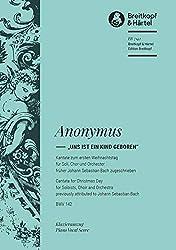 Anonymus, Uns ist ein Kind geboren BWV142 : Kantate für Soli, Chor und Orchester