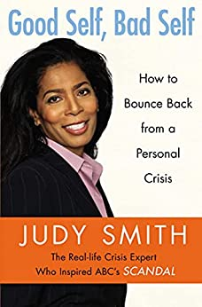 Good Self, Bad Self: How to Bounce Back from a Personal Crisis by [Judy Smith]