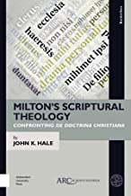 Milton's Scriptural Theology: Confronting De Doctrina Christiana (Borderlines)