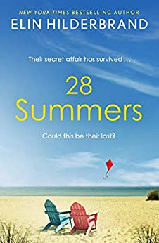 28 Summers: Escape with the perfect sweeping love story for summer 2021 by [Elin Hilderbrand]