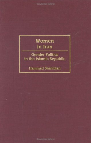 Women in Iran: Gender Politics in the Islamic Republic (Contributions in Women's Studies)