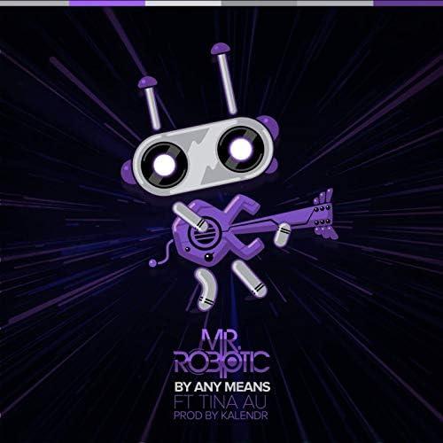 Mr.Robotic feat. Tina Au & Kalendr
