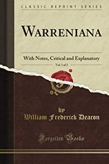 Warreniana: With Notes, Critical and Explanatory, Vol. 1 of 2 (Classic Reprint)