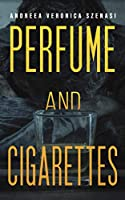 Perfume and Cigarettes