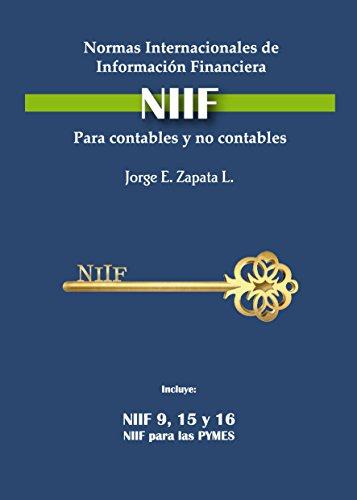 Normas Internacionales de Información Financiera (NIIF) para contables y no contables.: Las claves para dominar las NIIF