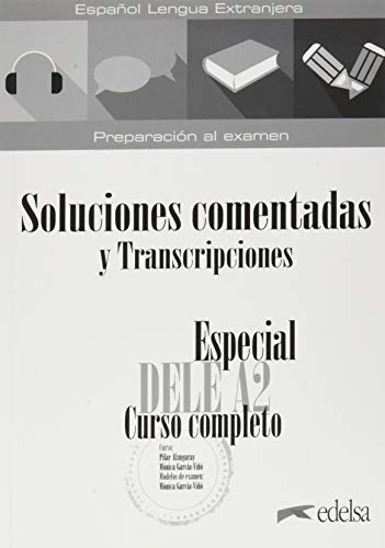 Especial DELE A2. Curso completo. Soluciones comentadas y transcripciones. Nueva edición (Preparación al DELE - Jóvenes y adultos - Preparación al DELE - Nivel A2)