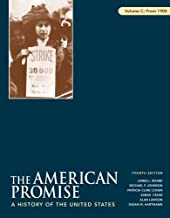 The American Promise, Volume C: From 1900: A History of the United States