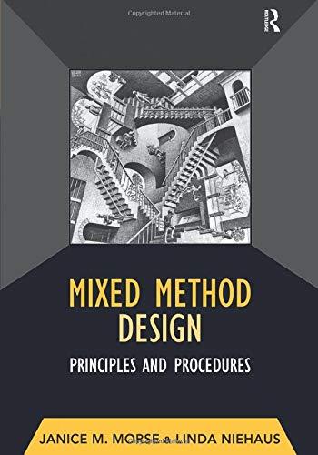 Mixed Method Design: Principles and Procedures (Developing Qualitative Inquiry)