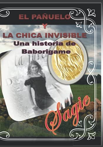 EL PAÑUELO Y LA CHICA INVISIBLE: UNA HISTORIA DE BABORIGAME