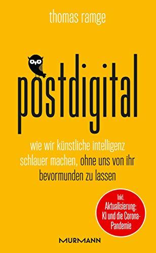 postdigital: Wie wir Künstliche Intelligenz schlauer machen, ohne uns von ihr bevormunden zu lassen