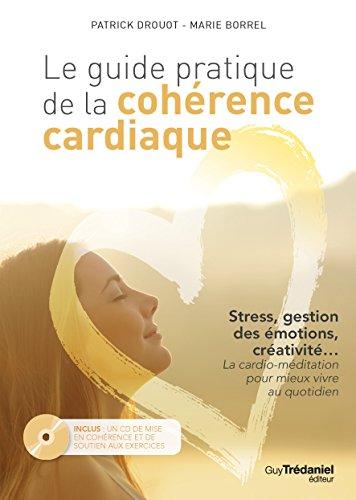 Le guide pratique de la cohérence cardiaque