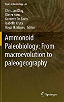 Ammonoid Paleobiology: From macroevolution to paleogeography (Topics in Geobiology (44))