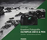 Kreative Fotografie mit Olympus OM-D & PEN: Out of Cam - Top