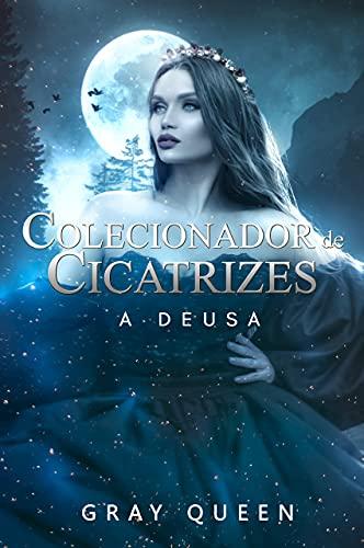 Colecionador de Cicatrizes: A deusa