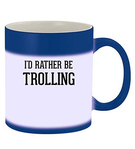 I'd Rather Be TROLLING - 11oz Magic Color Changing Mug, Blue