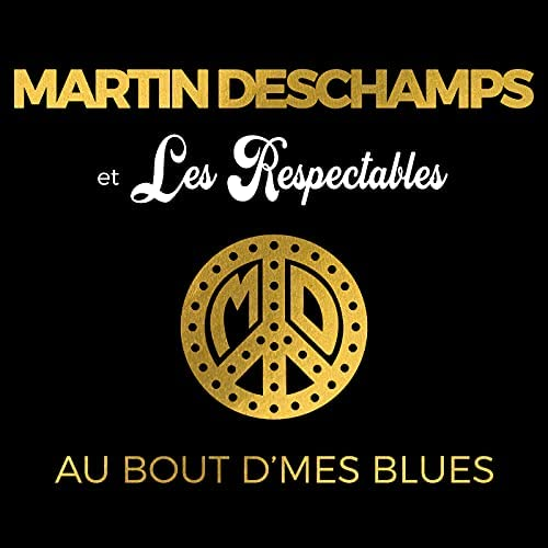 Martin Deschamps & Les Respectables