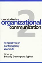 Case Studies In Organisational Communication: Perspectives On Contemporary Work Life (Guilford Communication Series) by Beverley Davenport (1997-07-29)