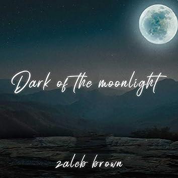 Dark Of The Moonlight