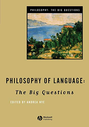 Download Philosophy of Language (Philosophy: The Big Questions) 0631206027