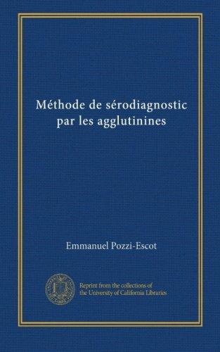 Méthode de sérodiagnostic par les agglutinines (French Edition)