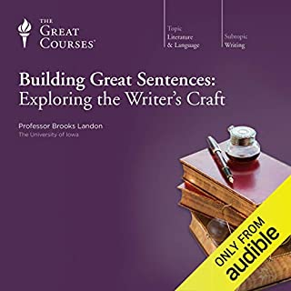 Building Great Sentences: Exploring the Writer's Craft audiobook cover art